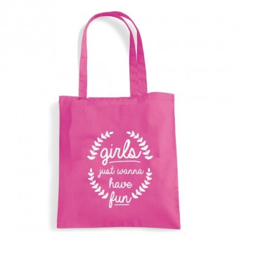 "Tote Bag ""girls just wanna have fun"""