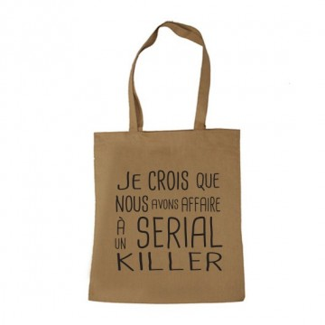 "Tote Bag ""Nous avons affaire à un Serial Killer"""