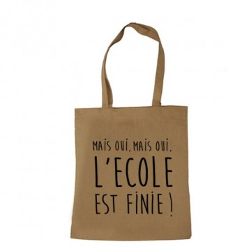 "Tote Bag ""Mais oui mais oui l'école est finie"" (Version neutre)"